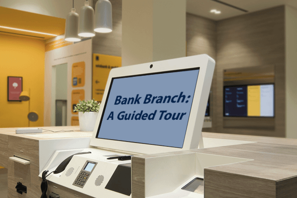 Bank Branch: A Guided Tour